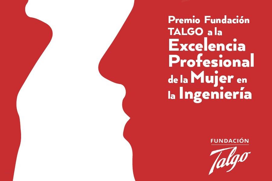 Fundación Talgo pone en marcha la segunda edición del Premio a la Excelencia profesional de la Mujer en la Ingeniería